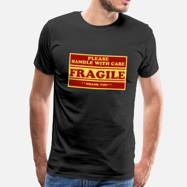 Fragile Handle With Care Fragile zerbrechlich brokenhearted care - Männer Premium T-Shirt