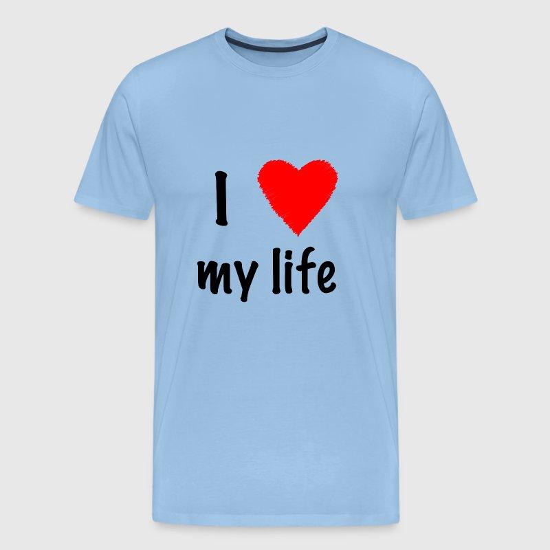 I Love My Life Van Spreadshirt