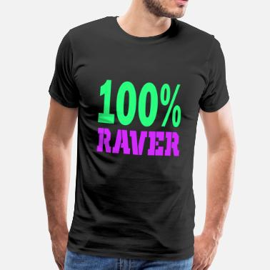 Raver Quotes 100 raver - Men's Premium T-Shirt