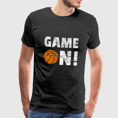 Game On! Basketball Cadeau Basketball Joueur - T-shirt Premium Homme