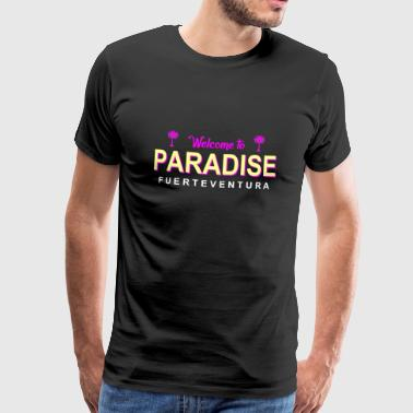 Wecken Welcome to Paradise - Paradies Fuerteventura - Männer Premium T-Shirt
