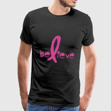 Believe Cancer Fight - Männer Premium T-Shirt