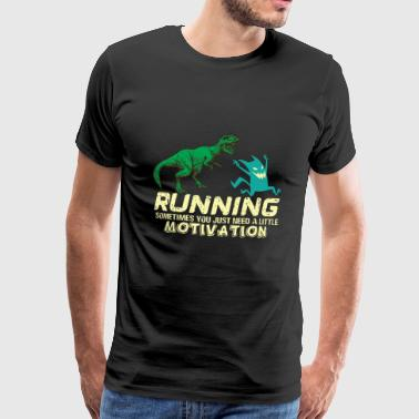 T-rex Sprüche RUNNING SOMETIMES A LITTLE MOTIVATION IS NEEDED - Männer Premium T-Shirt