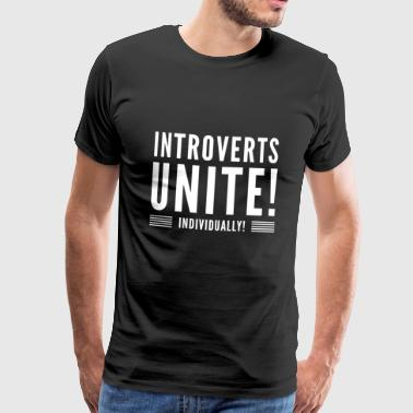Introverts Unite - T-shirt Premium Homme
