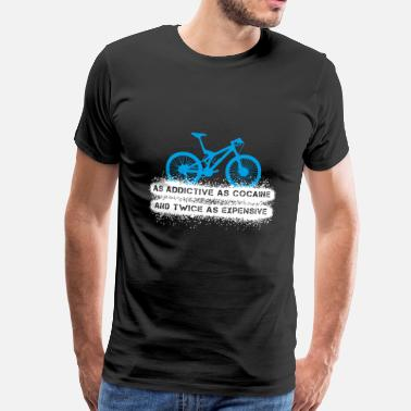 Cocaine Biking is addictive and expensive - Men's Premium T-Shirt