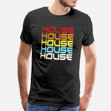 House Music House Music Old School Retro Style Gift Idea - Men's Premium T-Shirt