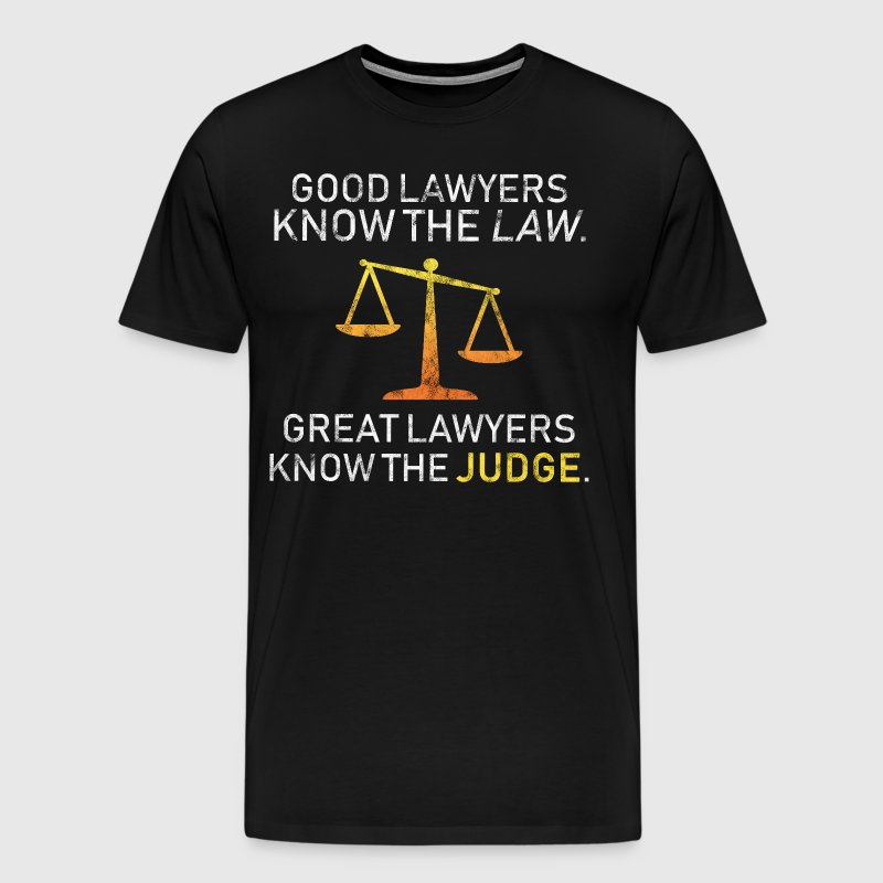 Good Laywers Know The Law Dish Gift Idea - Men's Premium T-Shirt