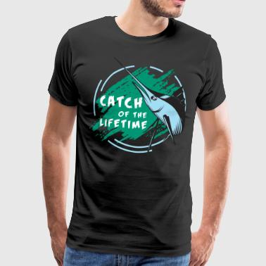 Catch of the life - catching the life - Men's Premium T-Shirt