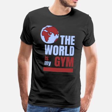 Calisthenics The world is my gym Parkour saying - Men's Premium T-Shirt