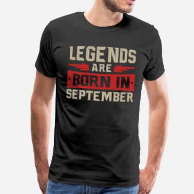 September LEGENDS ARE BORN IN SEPTEMBER - Männer Premium T-Shirt