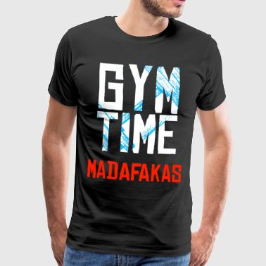 GYM Time - MADAFAKAS - Mannen Premium T-shirt