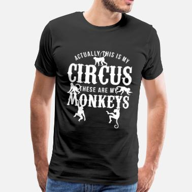 Circus Monkey circus - These are my monkeys - Gift animal - Men's Premium T-Shirt