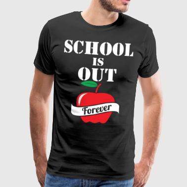 School is Out of Forever Teacher Retirement - Mannen Premium T-shirt