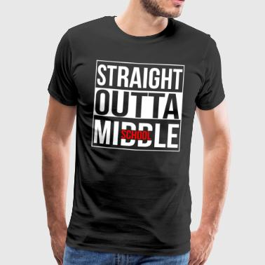 Straight Outta Middle School - Mannen Premium T-shirt