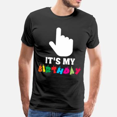 Its My Birthday it's my birthday - Men's Premium T-Shirt