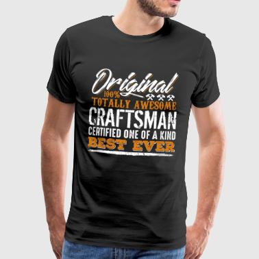 Original Awesome Craftsman Certified One Kind - Men's Premium T-Shirt