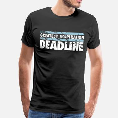 Abgabe The greatest inspiration is the deadline - Männer Premium T-Shirt