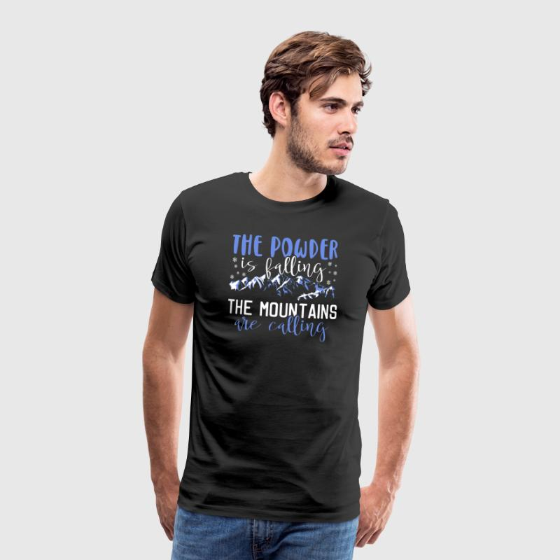 The powder is falling - The mountains are calling - Men's Premium T-Shirt