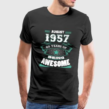 August 1957 60 Years Of Being Awesome Shirt - Men's Premium T-Shirt