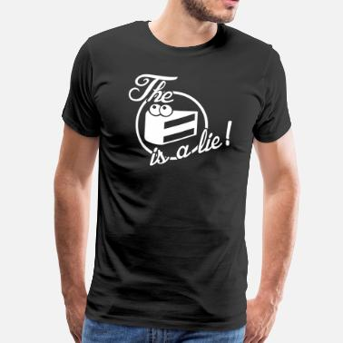 Portal The cake is a lie! - Men's Premium T-Shirt