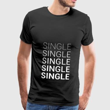 Single Single Single Dating - Maglietta Premium da uomo