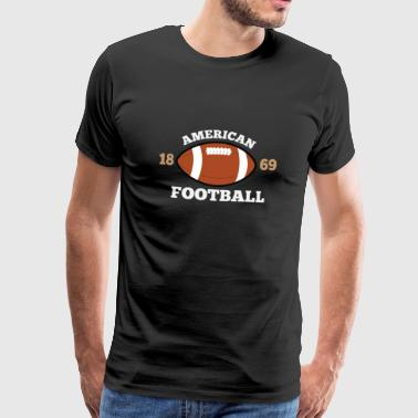 American Football 1869 I love football gift - Men's Premium T-Shirt