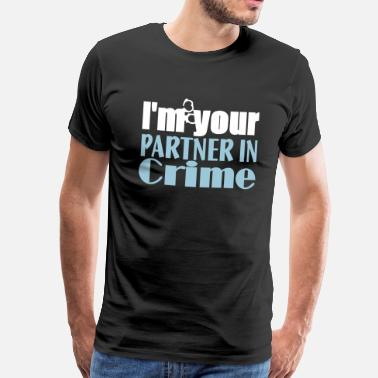 Crime Jokes Partner In Crime - Men's Premium T-Shirt