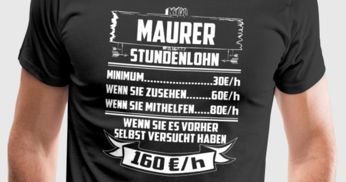 maurer stundenlohn t shirt spreadshirt. Black Bedroom Furniture Sets. Home Design Ideas