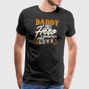 Daddy a son's first hero,a daughter's first love - Men's Premium T-Shirt