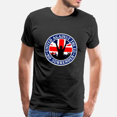 Anti Insults Anti EU Great Britain - No Surrender - Men's Premium T-Shirt