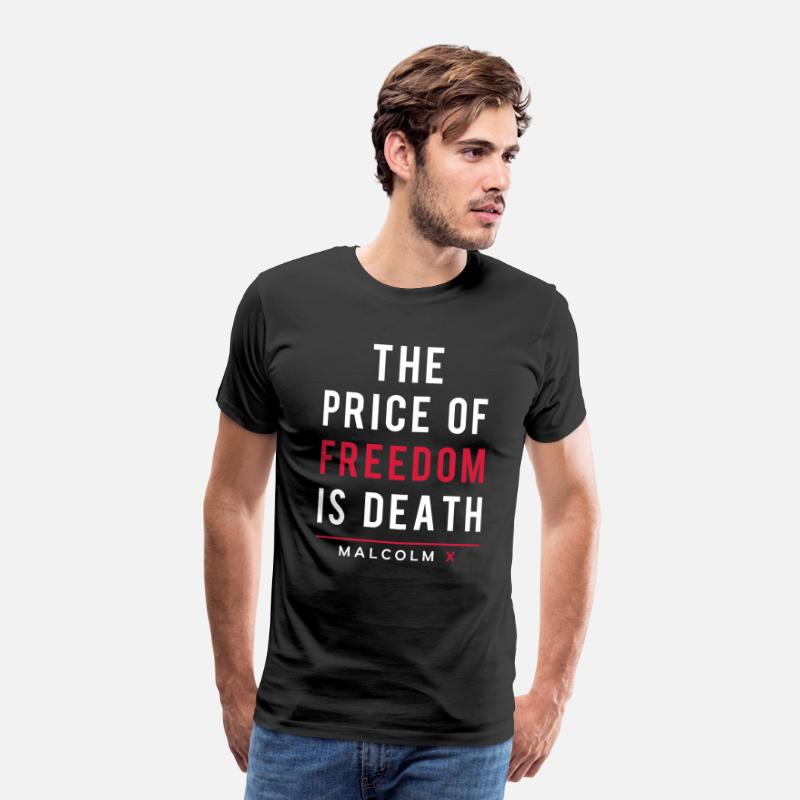 Malcolm X T-Shirts - The Price Of Freedom Is Death. Malcolm X - Men's Premium T-Shirt black