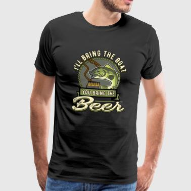 I`ll Bring The Boat You Bring The Beer - Men's Premium T-Shirt