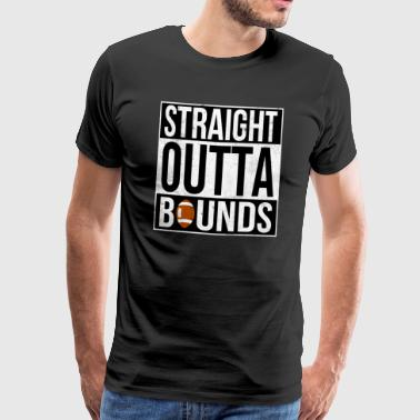 Fooball Off - Straight Outta Bounds - Premium-T-shirt herr