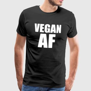 Vegan AF - Veganism - Healthy - Men's Premium T-Shirt