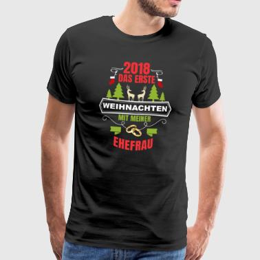 Wedding 2018 - The first Christmas with wife - Men's Premium T-Shirt