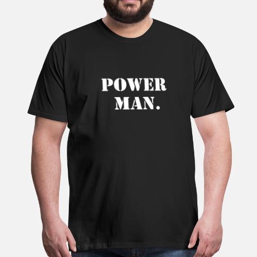 populaire spreuken Populaire Spreuken Power man ontwerp Mannen premium T shirt  populaire spreuken