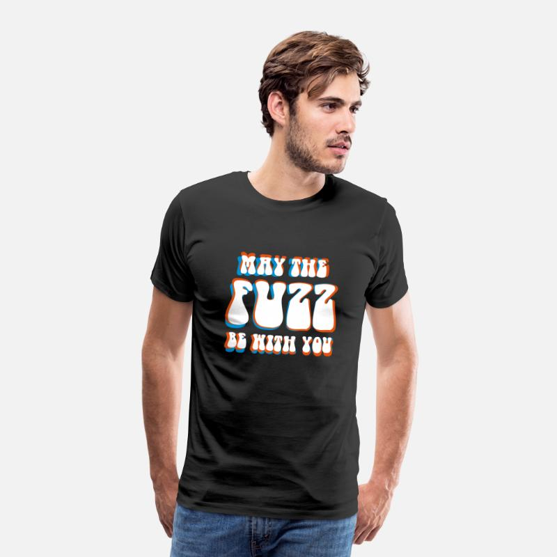 Festival T-Shirts - May The Fuzz Be With You - Men's Premium T-Shirt black