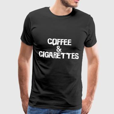 Coffee & Cigarettes. Color choice - Men's Premium T-Shirt