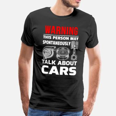 Classic Car Warning may spontaneously talk about cars - Men's Premium T-Shirt