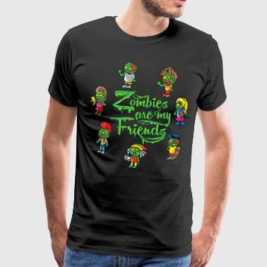Zombies Are My Friends shirt Halloween Horror tee - Men's Premium T-Shirt