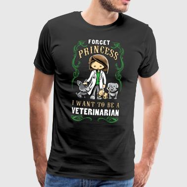 forget princess i want to be a veterinarian shirt - Men's Premium T-Shirt