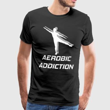 Aerobic Addiction Sport Saying Movement - Men's Premium T-Shirt