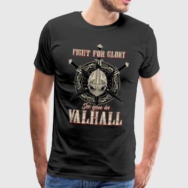 Wikinger Fight for Glory See you in Valhall - Männer Premium T-Shirt