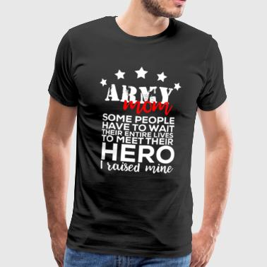 Army mother soldier military gift Mother's Day - Men's Premium T-Shirt