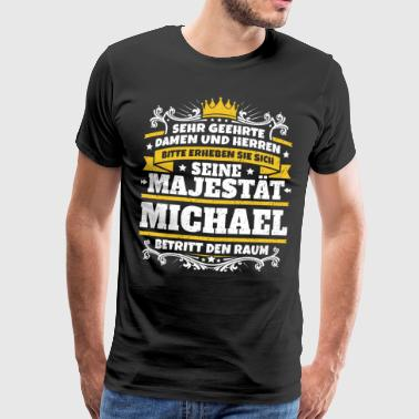 His Majesty Michael - Men's Premium T-Shirt