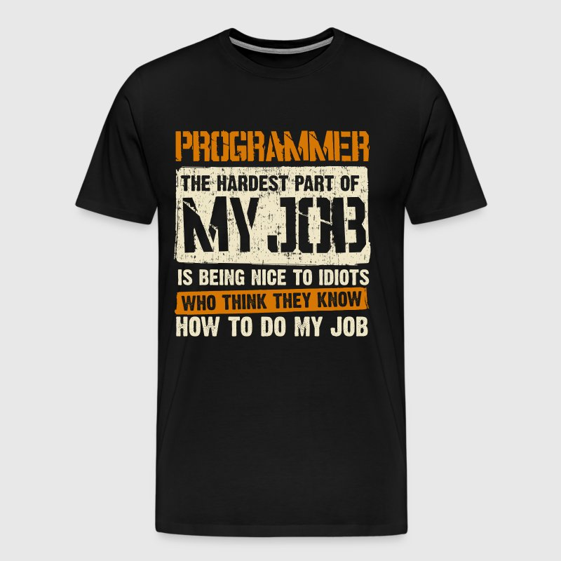 the hardest part of my job is being nic - Men's Premium T-Shirt