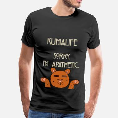 Kuma Kuma apathetic - Men's Premium T-Shirt