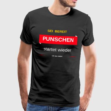 be ready to punche starts again - Men's Premium T-Shirt