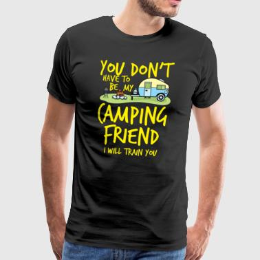 Camping Camp Camping Friend Outdoor Camp - Men's Premium T-Shirt