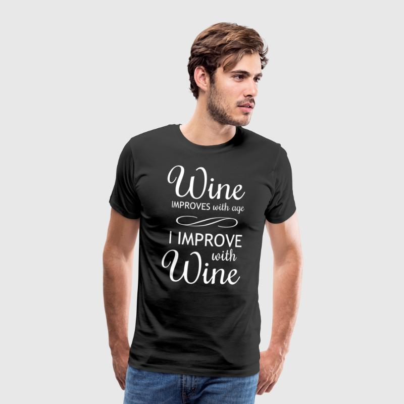Wine Improves With Age I Improve With Wine - Men's Premium T-Shirt
